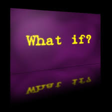 what if